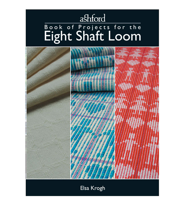 Ashford Handicrafts Ashford Book Of Projects For The Eight Shaft Loom